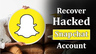 Recover Hacked Snapchat Account 2021 In Few Minutes  Get Back Your Snapchat Account