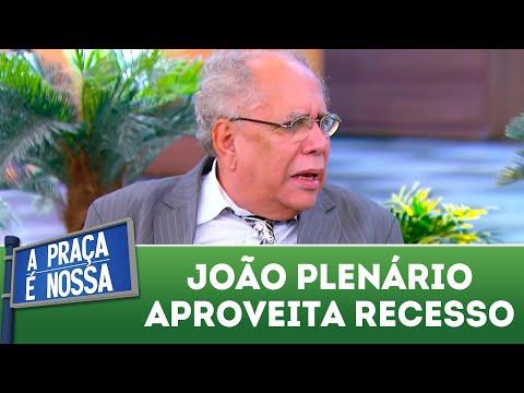 João Plenário aproveita recesso parlamentar | A Praça é Nossa (26/07/18)