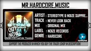 Stereotype & Noize Suppressor - Never Look Back (FULL) [HQ|HD]