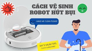 Hướng dẫn vệ sinh robot hút bụi với 10 bước đơn giản    Cách vệ sinh robot hút bụi