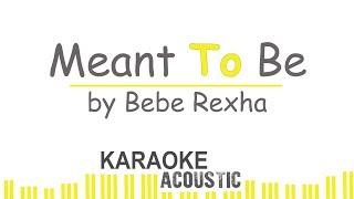 Bebe Rexha - Meant To Be (Karaoke Piano)
