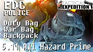 Everyday Carry 2016 EDC Police Duty Bag / War Bag / Backpack - 5.11 All Hazard Prime -
