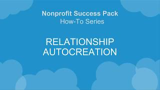NPSP How-To Series: Relationship Autocreation