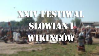 XXIV Festiwal Słowian i Wikingów - Relacja GHE Pomerania