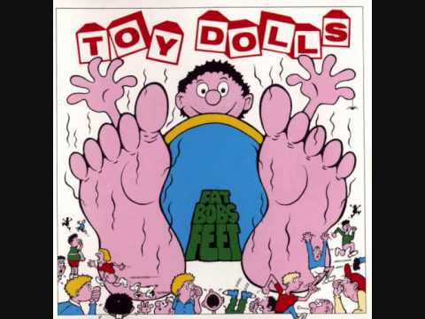 The Toy Dolls (UK) - Fat Bob's Feet FULL ALBUM (1991)