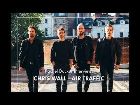Rachel Ducker interviews Chris Wall of Air Traffic