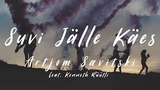 """Artjom Savitski feat. Kenneth Rüütli """"SUVI JÄLLE KÄES"""" (Official Video)"""