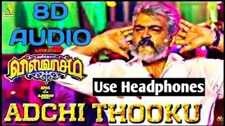 ADCHITHOKKU/விஸ்வாசம் 8D  Audio with spectrum wave Effects /thala mass entry song