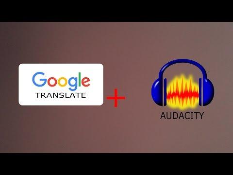RECORDING AUDIO FROM GOOGLE TRANSLATE USING AUDACITY