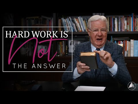 Hard Work is Not the Answer   Bob Proctor