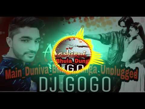 Main Duniya Bhula Dunga (Unplugged ) Love Mix - Dj Gogo