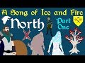 A Song of Ice and Fire: North (Part 1 of 4)