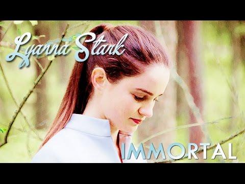 Lyanna Stark  Immortal
