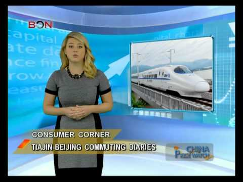 Tianjin-Beijing commuting diaries - China Price Watch - October 29, 2014 - BONTV China