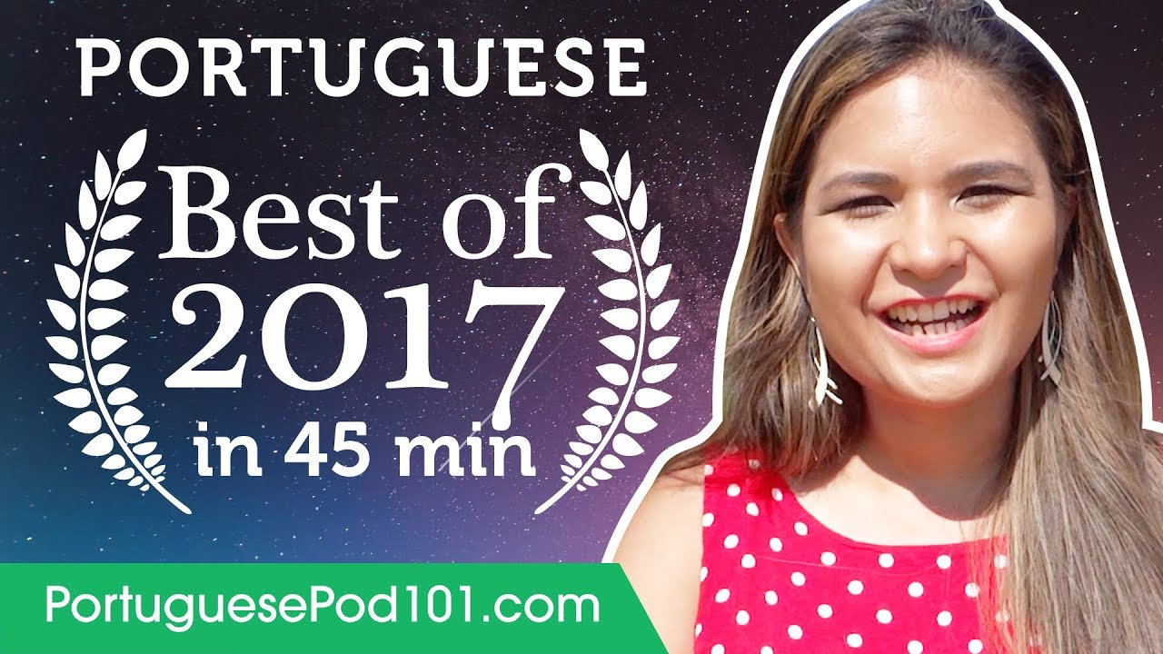 Learn Portuguese in 50 minutes - The Best of 2017