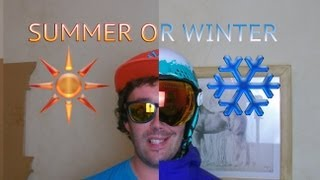 Summer Or Winter?