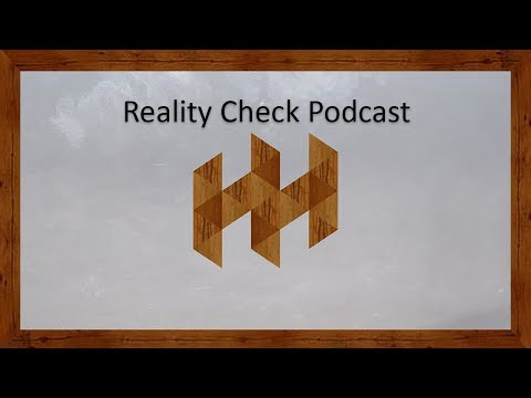 Reality Check Podcast 39!