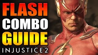 INJUSTICE 2 - FLASH COMBO GUIDE - Easy to Advanced!