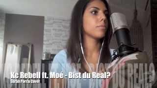 KC REBELL ft. Moé - Bist du Real?  (Female Cover)