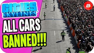 Banning ALL CARS Causes CHAOS in the City! (Cities: Skylines No Cars Challenge)