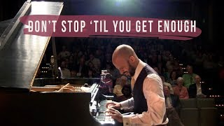 Don't Stop 'Til You Get Enough (Michael Jackson Piano Cover)