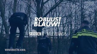 Politieserie RobuustBlauw! #06 (o.a. achtervolging naar Duitsland)