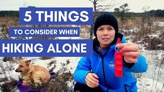 HIKING ALONE // 5 things to consider when going solo