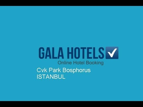 Cvk Hotels - Resorts Park Bosphorus Istanbul - GalaHotels