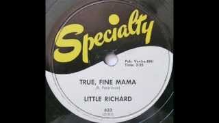 LITTLE RICHARD   True, Fine Mama   JUN