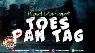 Karl Durrant - Toes Pon Tag [Lifestyle Riddim] August 2019