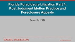 Florida Foreclosure Litigation Part 4: Post Judgment Motion Practice and Foreclosure Appeals