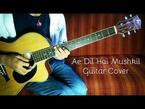 Ae Dil Hai Mushkil - Guitar Cover thumbnail