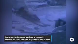 Pantanada de Tous: la catástrofe de los 1000 litros