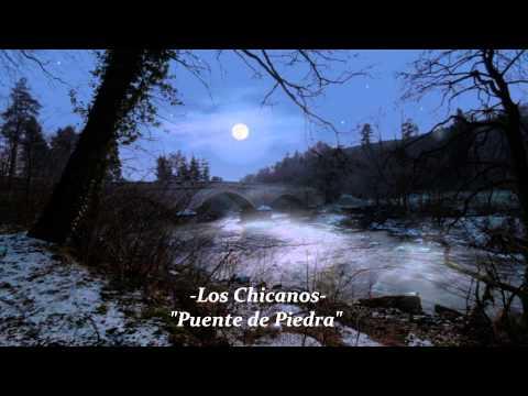 Los Chicanos Puente de Piedra