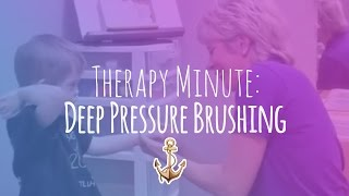Therapy Minute: Deep Pressure Brushing