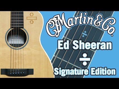 Martin Ed Sheeran ÷  Signature Edition Review & Demo