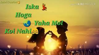 Sone chandi se mehnga hai pyar yaro|love Status |Karlo karlo aitbar|