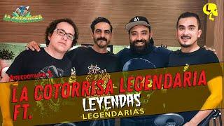 La Cotorrisa - Anecdotario 3 - Cotorrisa Legendaria (ft. Leyendas Legendarias)