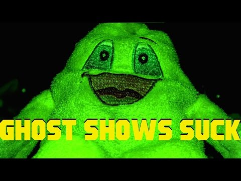 GHOST SHOWS SUCK