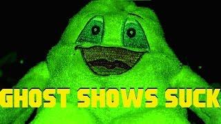 Ghost Shows Suck - ralphthemoviemaker