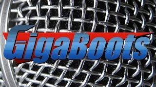 GigaBoots Podcast #83 - Back & Live!