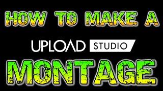 Hoe maak ik een MONTAGE in de XBOX EEN Upload Studio!