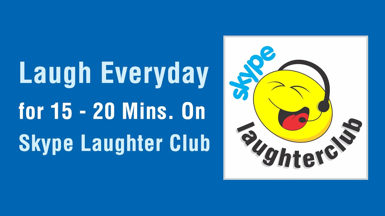Skype Laughter Club - Laugh 365 days from your Home