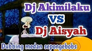 dj Akimilaki vs dj Aisyah hahahah dubber betull