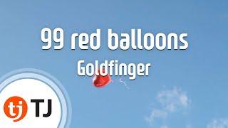 [TJ노래방] 99 red balloons - Goldfinger / TJ Karaoke