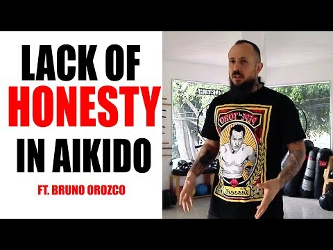Lack of HONESTY in AIKIDO • ft. Bruno Orozco • Solving Aikido
