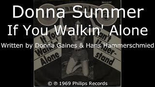 Watch Donna Summer If You Walkin Alone video