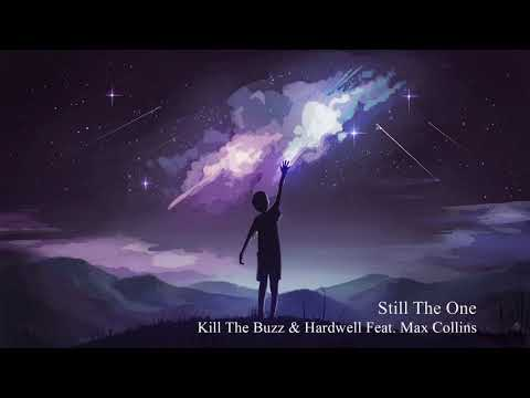 Kill The Buzz & Hardwell feat. Max Collins - Still The One