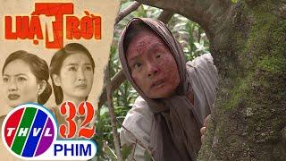 image Luật trời - Tập 32[5]: Bà Cúc muốn vạch mặt Trang và Được vì sợ họ sẽ hại con trai mình