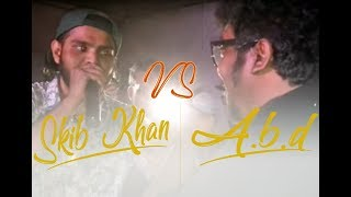 Freestyle Battle - Skib Khan VS A.B.D